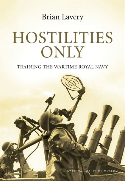 Hostilities Only - Training the Wartime Navy by Brian Lavery